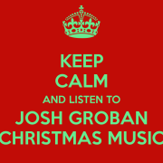 keep-calm-and-listen-to-josh-groban-christmas-music-5