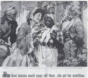 Aunt Jemima: The happy mammy.